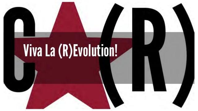 Viva La (R)Evolution!