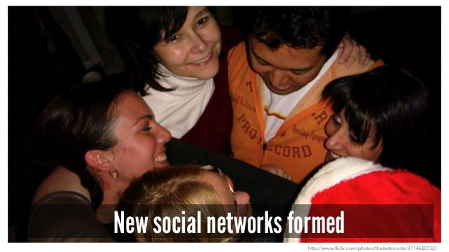 New social networks formed http://www.flickr.com/photos/thelastminute/3114650732/