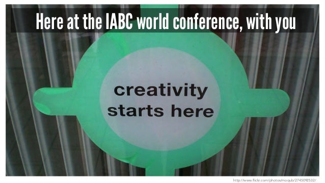 Here at the IABC world conference, with you http://www.flickr.com/photos/moqub/2745092532/