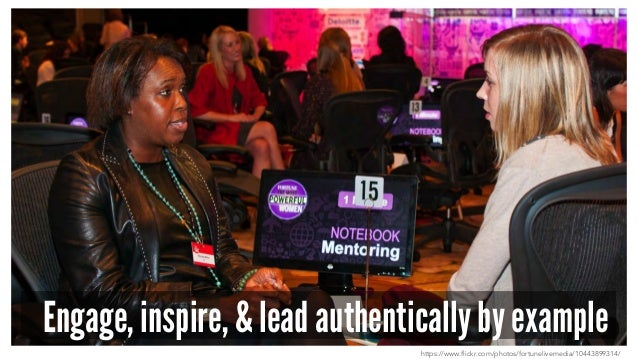 Engage, inspire, & lead authentically by example https://www.flickr.com/photos/fortunelivemedia/10443899314/