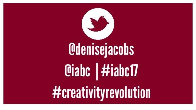 @denisejacobs @iabc | #iabc17 #creativityrevolution