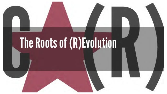 The Roots of (R)Evolution
