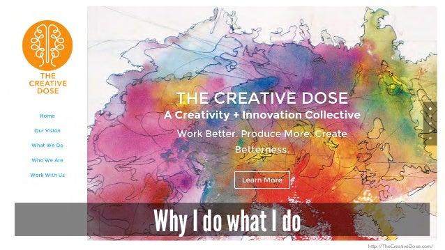 Why I do what I do http://TheCreativeDose.com/