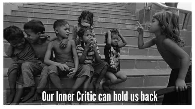 Our Inner Critic can hold us back