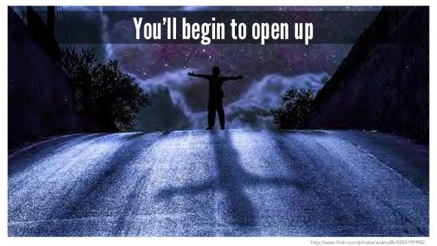 You'll begin to open up http://www.flickr.com/photos/anieto2k/9255191990/