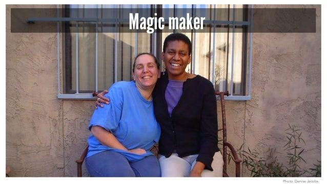 Magic maker Photo: Denise Jacobs