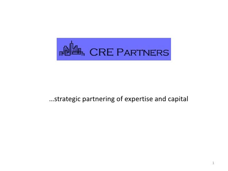 …strategic partnering of expertise and capital                                                1