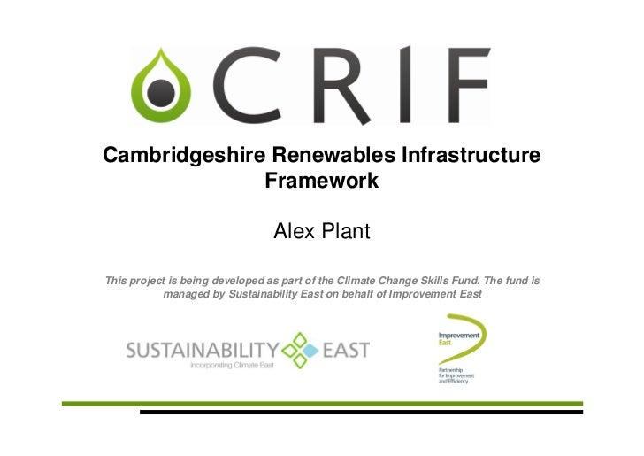 Cambridgeshire Renewables Infrastructure              Framework                                 Alex PlantThis project is ...