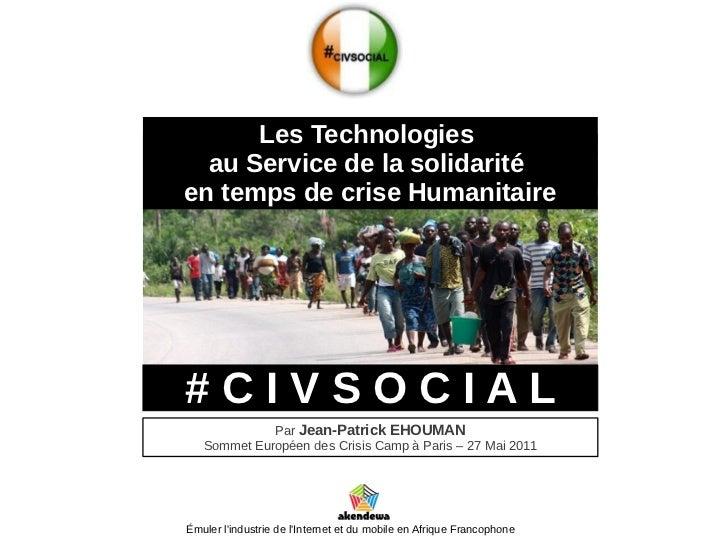 Les Technologies  au Service de la solidaritéen temps de crise Humanitaire#CIVSOCIAL             Par Jean-Patrick EHOUMAN ...