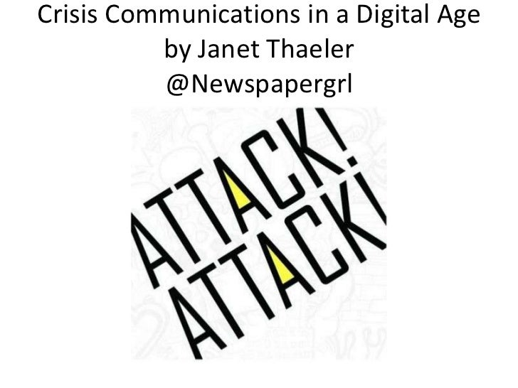 Crisis Communications in a Digital Age          by Janet Thaeler          @Newspapergrl
