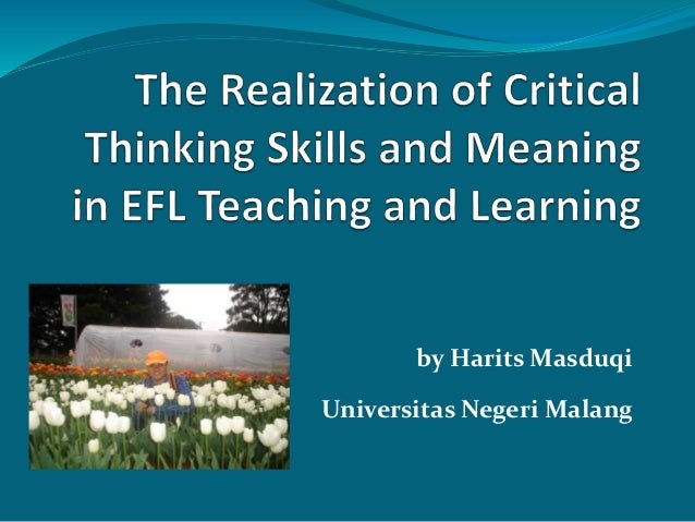 critical thinking skills and meaning in english language teaching Edward de chazal, co-author of oxford eap, explores the topic of critical thinking and how it should be taught in the elt classroom our students' level of critical thinking may not be related to their language level we can the official global blog for oxford university press english language teaching.