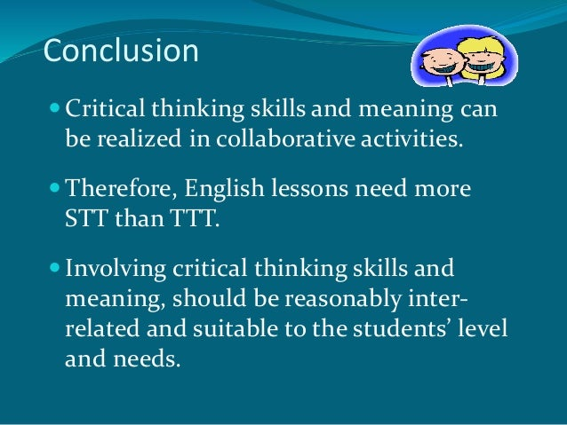 meaning critical thinking skills Critical thinking (ct) is one of the most desired skills of a pharmacy graduate but   because the definition determines how it is taught and assessed4 while.