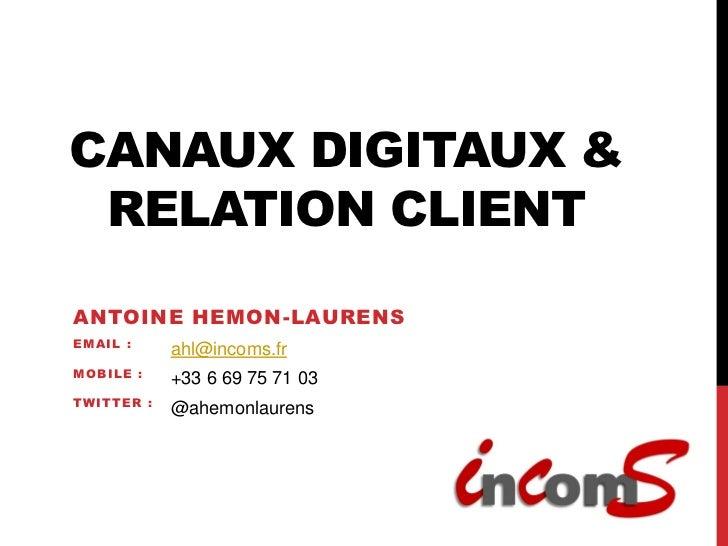 CANAUX DIGITAUX & RELATION CLIENTANTOINE HEMON-LAURENSEMAIL :              ahl@incoms.frMOB I L E :              +33 6 69 ...