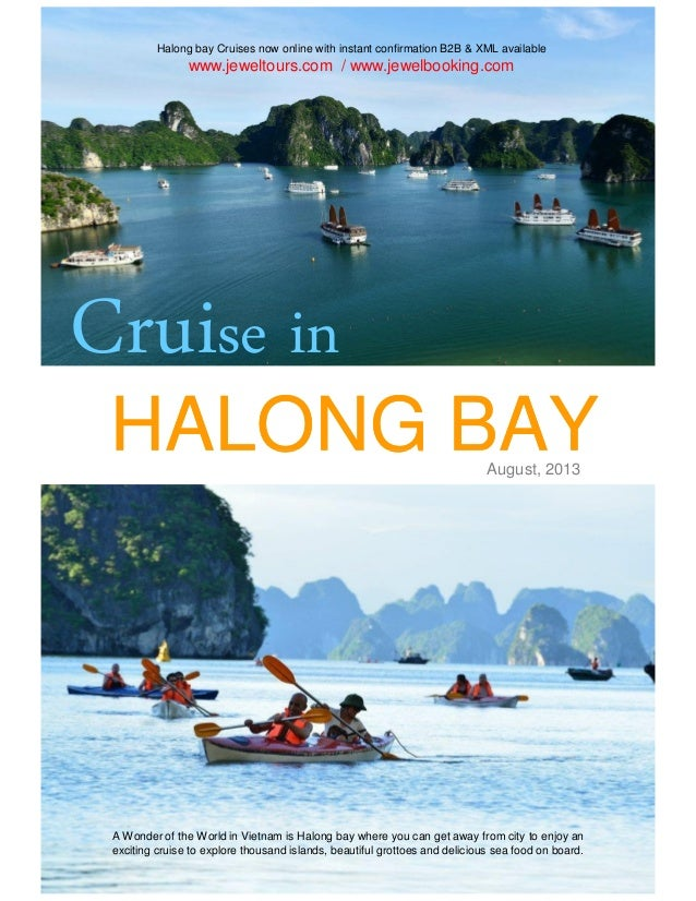 HALONG BAYHALONG BAY Cruise in Halong bay Cruises now online with instant confirmation B2B & XML available www.jeweltours....