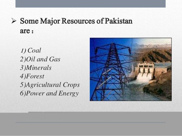 pakistan rich in natural resources but Balochistan: rich in natural resources and poor in living rate and highest infant mortality rate in all over pakistan despite being a naturally rich.