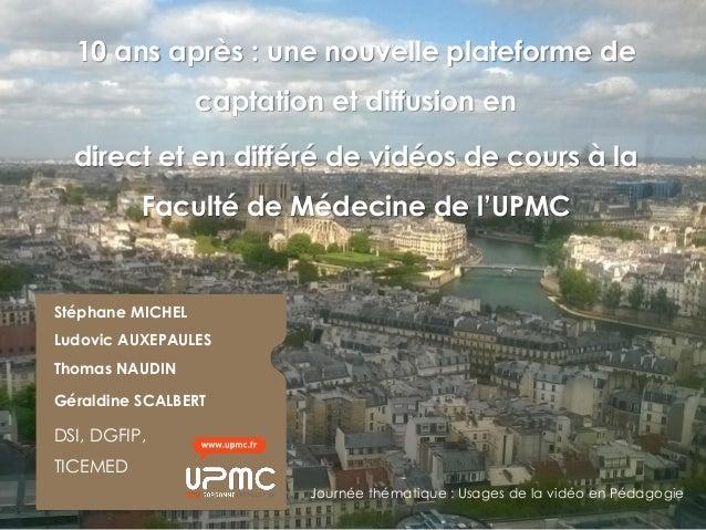 Stéphane MICHEL Ludovic AUXEPAULES Thomas NAUDIN Géraldine SCALBERT DSI, DGFIP, TICEMED Journée thématique : Usages de la ...