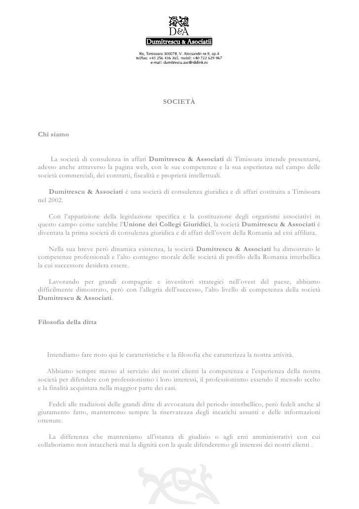 SOCIETÀChi siamo     La società di consulenza in affari Dumitrescu & Associati di Timisoara intende presentarsi,adesso anc...
