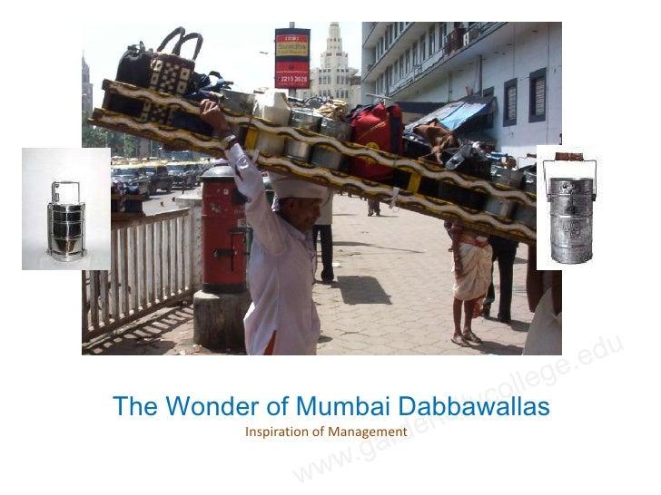 The Wonder of Mumbai Dabbawallas         Inspiration of Management