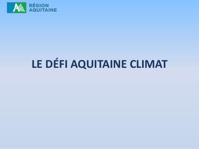 LE DÉFI AQUITAINE CLIMAT