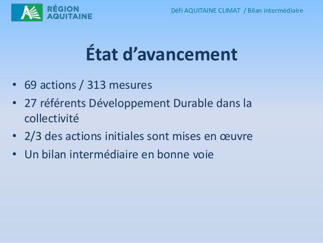 Défi AQUITAINE CLIMAT / Bilan intermédiaire  État d'avancement • 69 actions / 313 mesures • 27 référents Développement Dur...