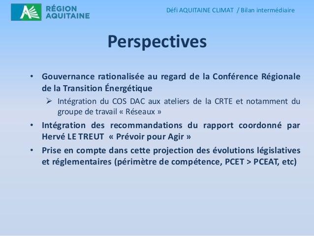 Défi AQUITAINE CLIMAT / Bilan intermédiaire  Perspectives • Gouvernance rationalisée au regard de la Conférence Régionale ...