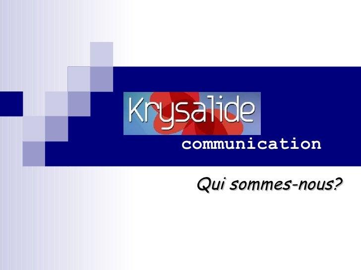 communication Qui sommes-nous?