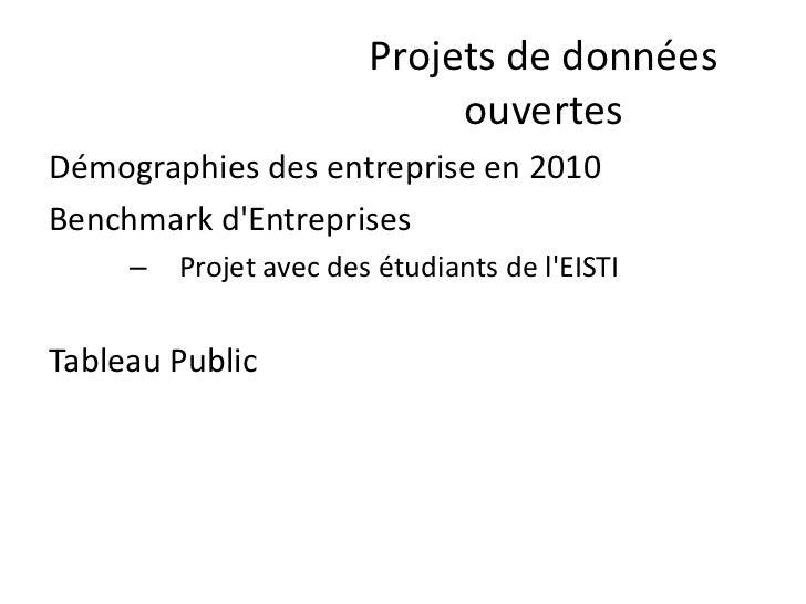 Projets de données                             ouvertesDémographies des entreprise en 2010Benchmark dEntreprises     –   P...