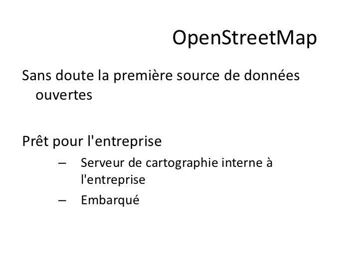 OpenStreetMapSans doute la première source de données  ouvertesPrêt pour lentreprise     –   Serveur de cartographie inter...