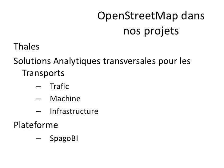 OpenStreetMap dans                          nos projetsThalesSolutions Analytiques transversales pour les  Transports     ...
