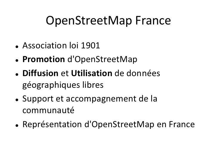 OpenStreetMap France   Association loi 1901   Promotion dOpenStreetMap   Diffusion et Utilisation de données    géograp...