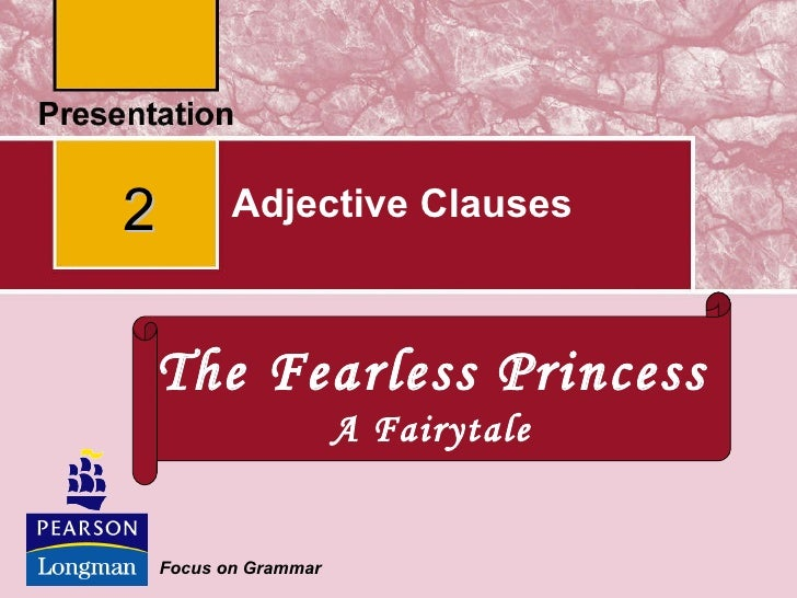 Adjective Clauses Focus on Grammar  The Fearless Princess A Fairytale 2