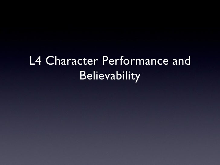 L4 Character Performance and Believability