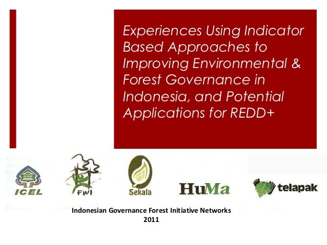 Experiences Using Indicator               Based Approaches to               Improving Environmental &               Forest...