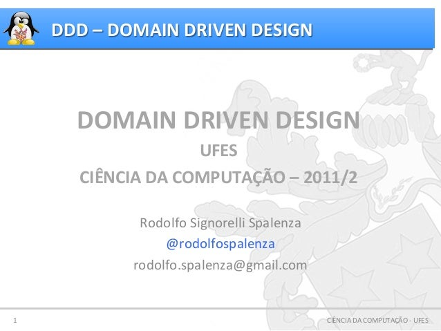 DDD	  –	  DOMAIN	  DRIVEN	  DESIGN	              DOMAIN	  DRIVEN	  DESIGN	                                 UFES	          ...