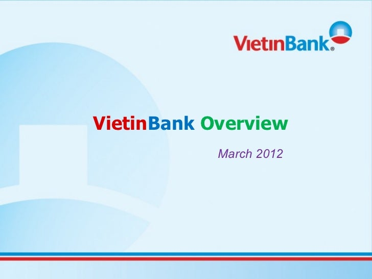 VietinBank Overview            March 2012