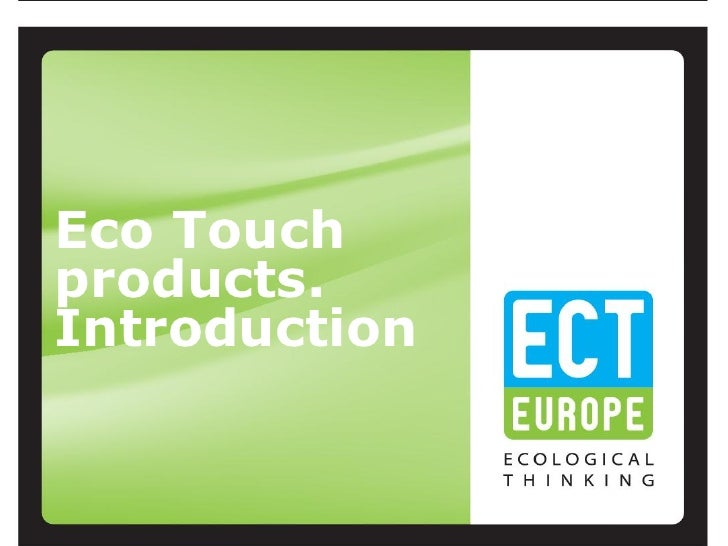 Eco Touchproducts.Introduction