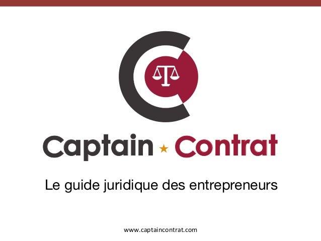 www.captaincontrat.com   Le guide juridique des entrepreneurs