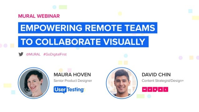 3 methods for remote collaboration Maura Hoven, Product Design @ UserTesting