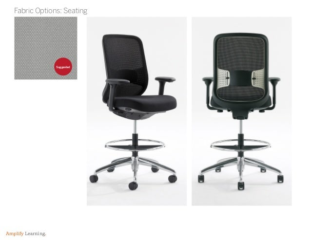 Amplify Learning. Fabric Options: Seating Suggested