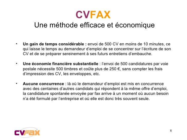 CV FAX   Une méthode efficace et économique <ul><li>Un gain de temps considérable :  envoi de 500 CV en moins de 10 minute...