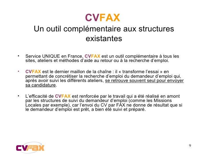CV FAX   Un outil complémentaire aux structures existantes <ul><li>Service UNIQUE en France,  CV FAX  est un outil complém...
