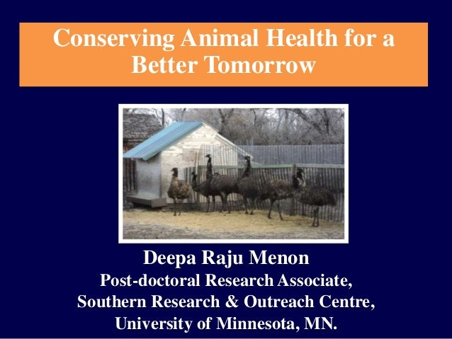 Conserving Animal Health for a Better Tomorrow Deepa Raju Menon Post-doctoral Research Associate, Southern Research & Outr...