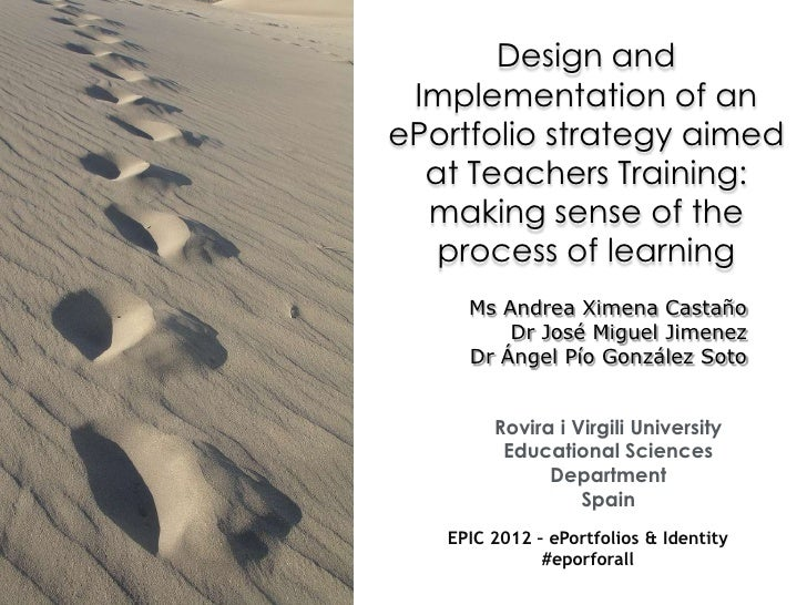 Design and Implementation of anePortfolio strategy aimed  at Teachers Training:  making sense of the   process of learning...