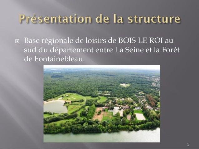  Base régionale de loisirs de BOIS LE ROI ausud du département entre La Seine et la Forêtde Fontainebleau1