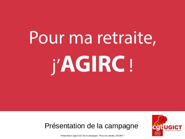 """Présentation Ugict-CGT de la campagne """" Pour ma retraite, j'AGIRC """" Présentation de la campagne"""