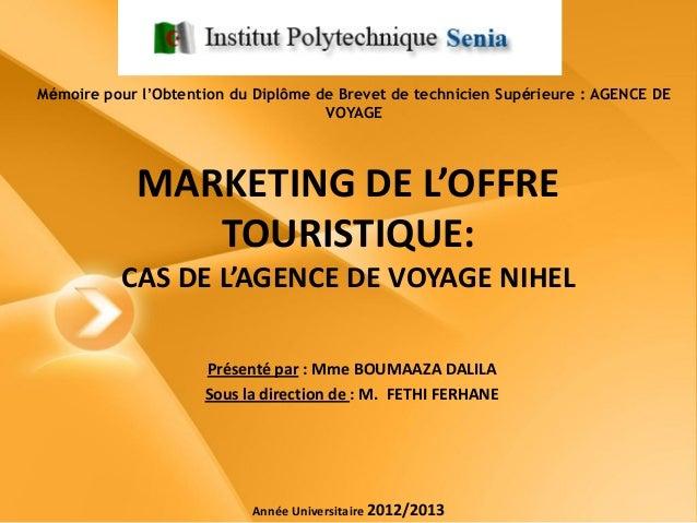 Présenté par : Mme BOUMAAZA DALILA Sous la direction de : M. FETHI FERHANE Année Universitaire 2012/2013 Mémoire pour l'Ob...