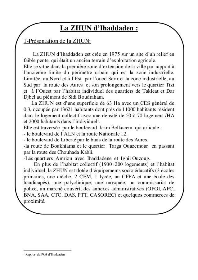 La ZHUN d'Ihaddaden :1-Présentation de la ZHUN:La ZHUN d'Ihaddaden est crée en 1975 sur un site d'un relief enfaible pente...