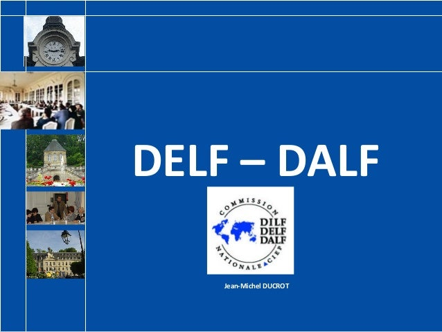 DELF – DALF  Jean-Michel DUCROT