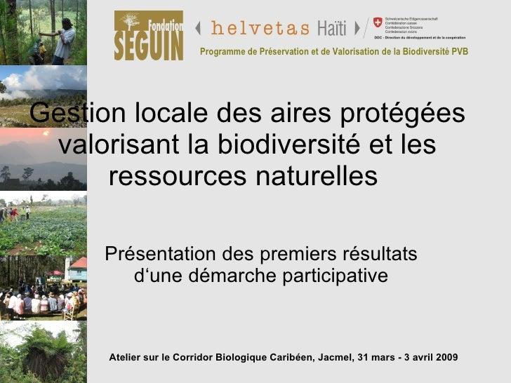 Gestion locale des aires protégées valorisant la biodiversité et les ressources naturelles  Présentation des premiers résu...
