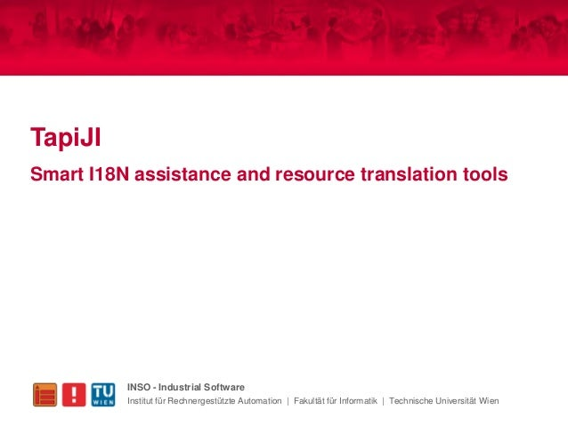 TapiJISmart I18N assistance and resource translation tools          INSO - Industrial Software          Institut für Rechn...
